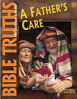 Bible Truths 1: A Father's Care Student Worktext (3rd ed.)