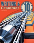 Writing & Grammar 10 Student Worktext (4TH)
