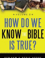 How Do We Know the Bible is True? Vol. 2 - Apologetics in Action