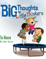 Big Thoughts for Little Thinkers: The Mission - Biblical Beginnings for Preschoolers