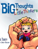 Big Thoughts for Little Thinkers: The Trinity - Biblical Beginnings for Preschoolers