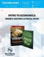 Intro to Economics : Money, History & Fiscal Faith (Teacher Guide)