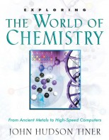 Exploring the World of Chemistry - Survey of Science History & Concepts